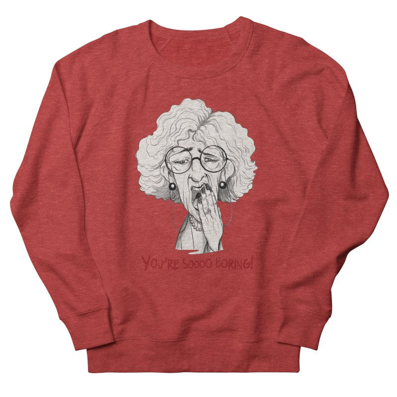 BoredWoman! Men's French Terry Sweatshirt by roby's Artist Shop