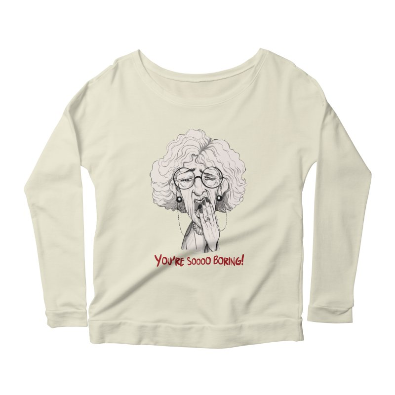 BoredWoman! Women's Scoop Neck Longsleeve T-Shirt by roby's Artist Shop