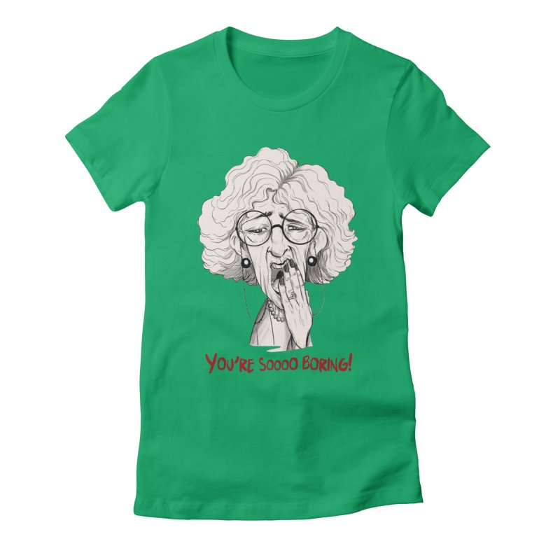 BoredWoman! Women's Fitted T-Shirt by roby's Artist Shop