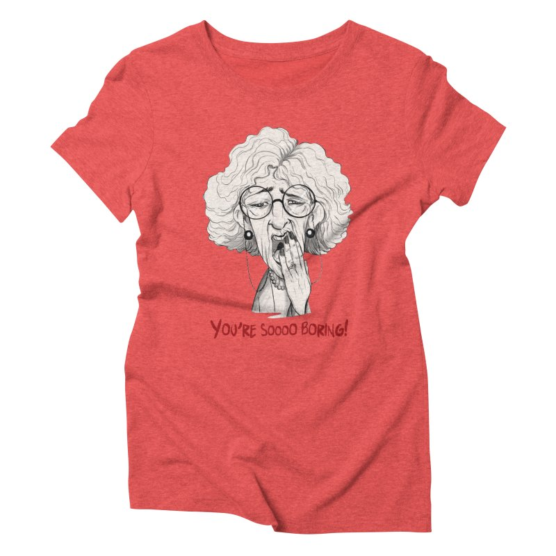 BoredWoman! Women's Triblend T-Shirt by roby's Artist Shop