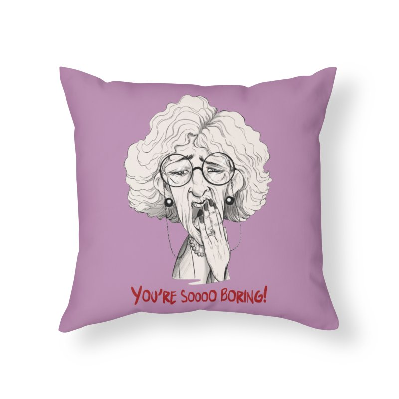 BoredWoman! Home Throw Pillow by roby's Artist Shop