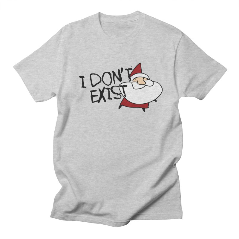 I Don't Exist Women's Regular Unisex T-Shirt by roby's Artist Shop