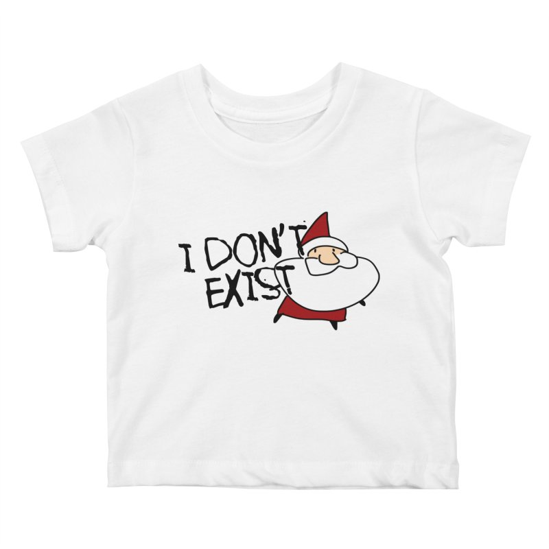 I Don't Exist Kids Baby T-Shirt by roby's Artist Shop