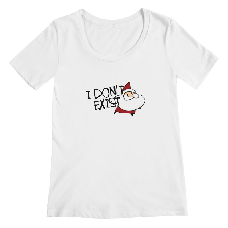 I Don't Exist Women's Scoopneck by roby's Artist Shop