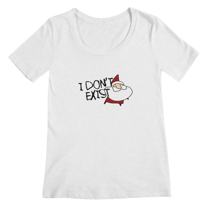 I Don't Exist Women's Regular Scoop Neck by roby's Artist Shop