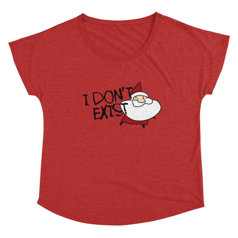 I Don't Exist Women's Dolman Scoop Neck by roby's Artist Shop