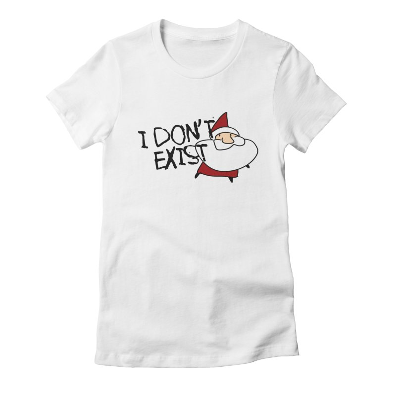 I Don't Exist Women's Fitted T-Shirt by roby's Artist Shop