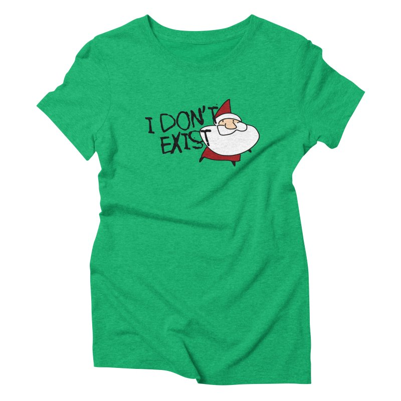 I Don't Exist Women's Triblend T-Shirt by roby's Artist Shop