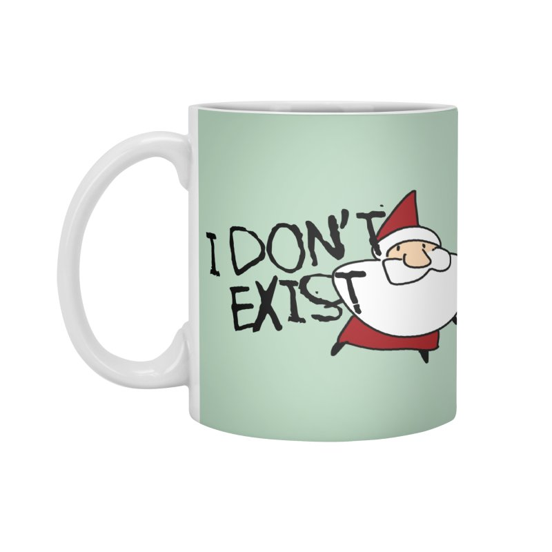 I Don't Exist Accessories Mug by roby's Artist Shop