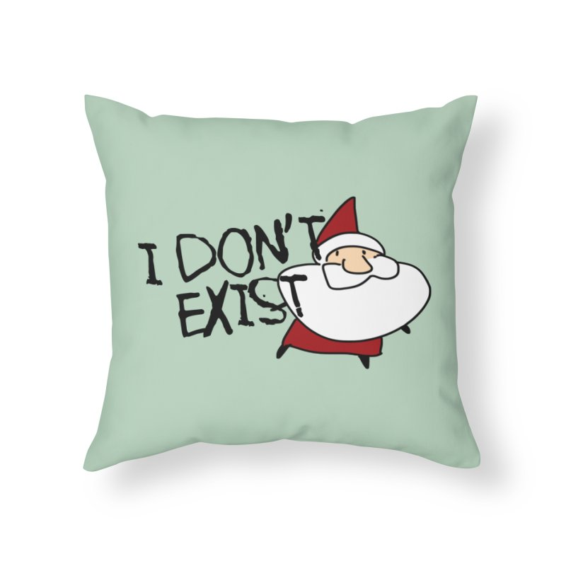 I Don't Exist Home Throw Pillow by roby's Artist Shop
