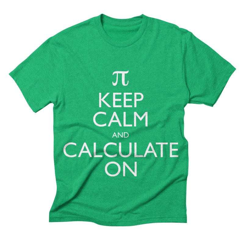 Keep Calm and Calculate On Men's Triblend T-shirt by Robyriker Designs - Elishka Jepson