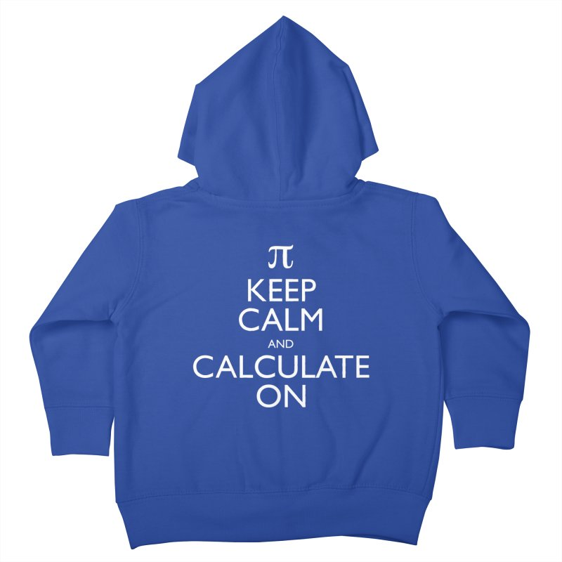 Keep Calm and Calculate On Kids Toddler Zip-Up Hoody by Robyriker Designs - Elishka Jepson