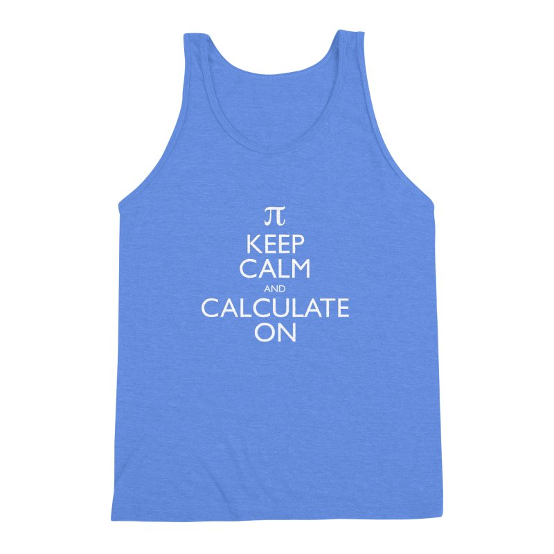 Keep Calm and Calculate On Men's Triblend Tank by Robyriker Designs - Elishka Jepson