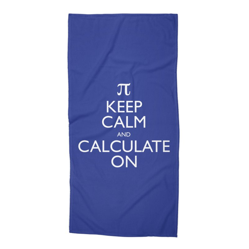 Keep Calm and Calculate On Accessories Beach Towel by Robyriker Designs - Elishka Jepson