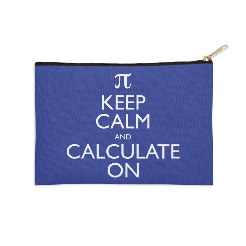 Keep Calm and Calculate On Accessories Zip Pouch by Robyriker Designs - Elishka Jepson