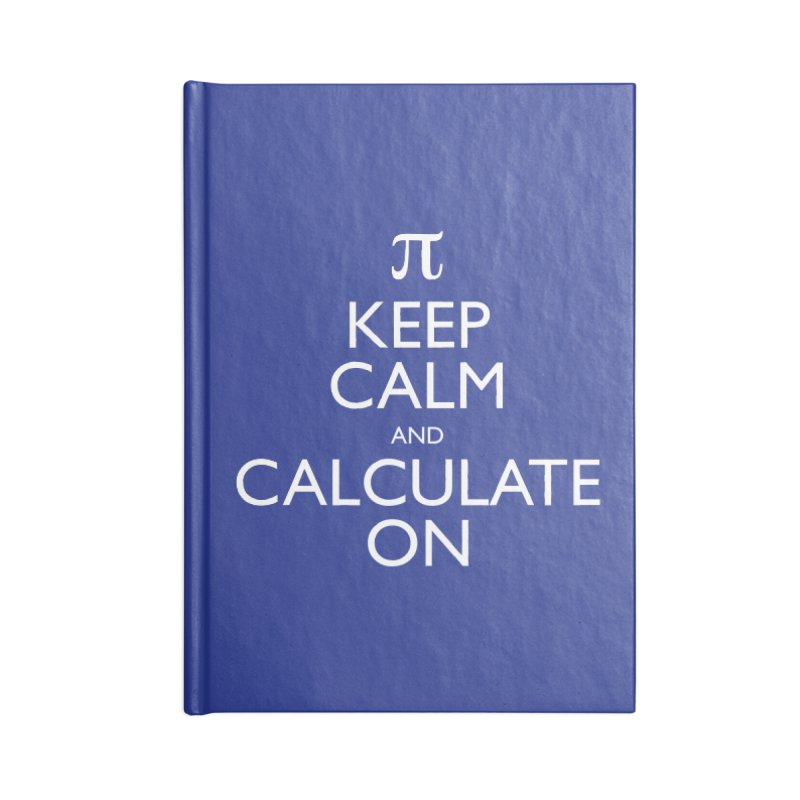 Keep Calm and Calculate On Accessories Notebook by Robyriker Designs - Elishka Jepson