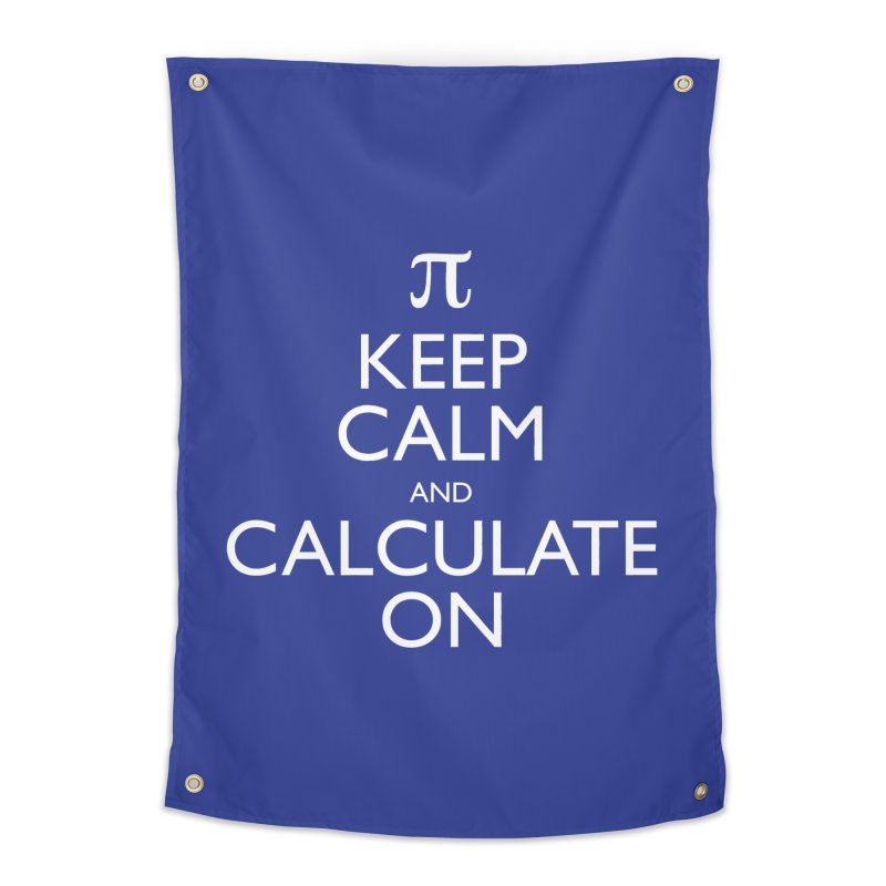 Keep Calm and Calculate On Home Tapestry by Robyriker Designs - Elishka Jepson