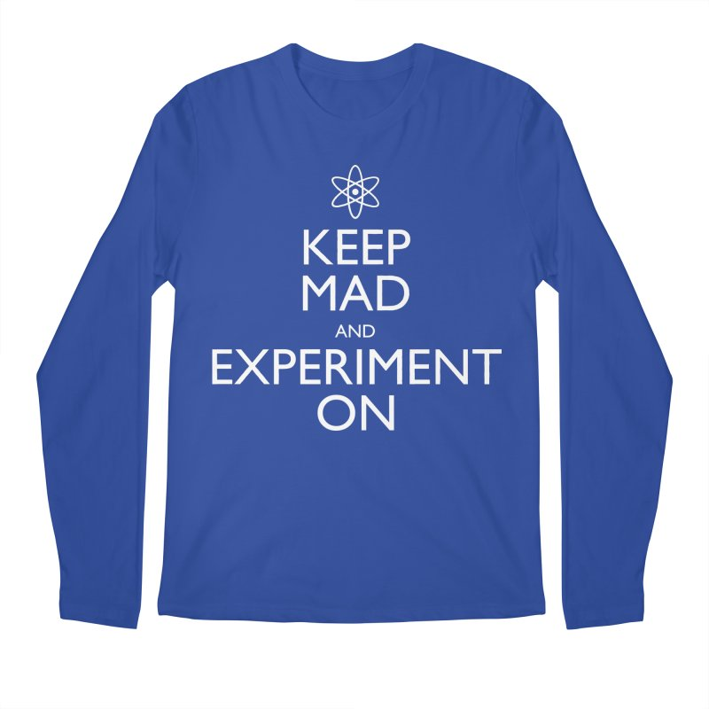 Keep Mad and Experiment On Men's Longsleeve T-Shirt by Robyriker Designs - Elishka Jepson