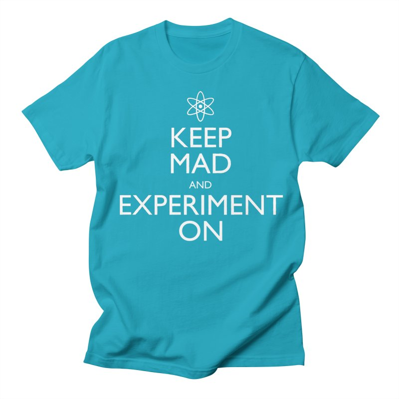 Keep Mad and Experiment On Men's T-shirt by Robyriker Designs - Elishka Jepson