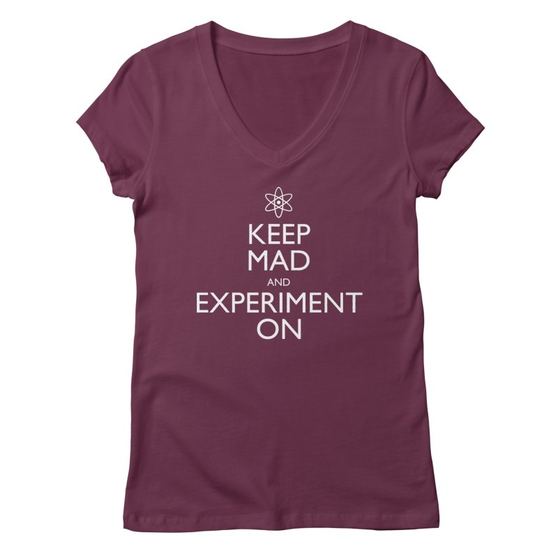Keep Mad and Experiment On Women's V-Neck by Robyriker Designs - Elishka Jepson