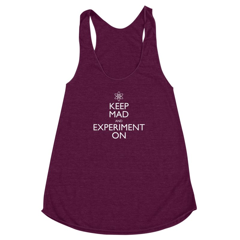 Keep Mad and Experiment On Women's Racerback Triblend Tank by Robyriker Designs - Elishka Jepson