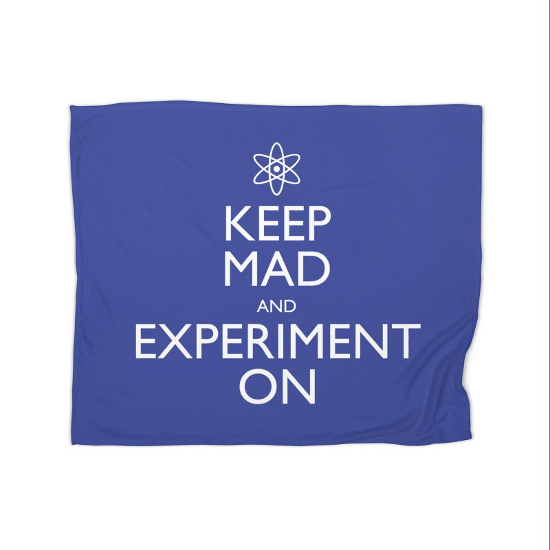 Keep Mad and Experiment On Home Blanket by Robyriker Designs - Elishka Jepson