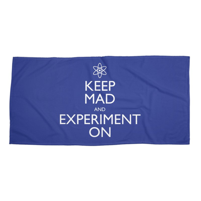 Keep Mad and Experiment On Accessories Beach Towel by Robyriker Designs - Elishka Jepson
