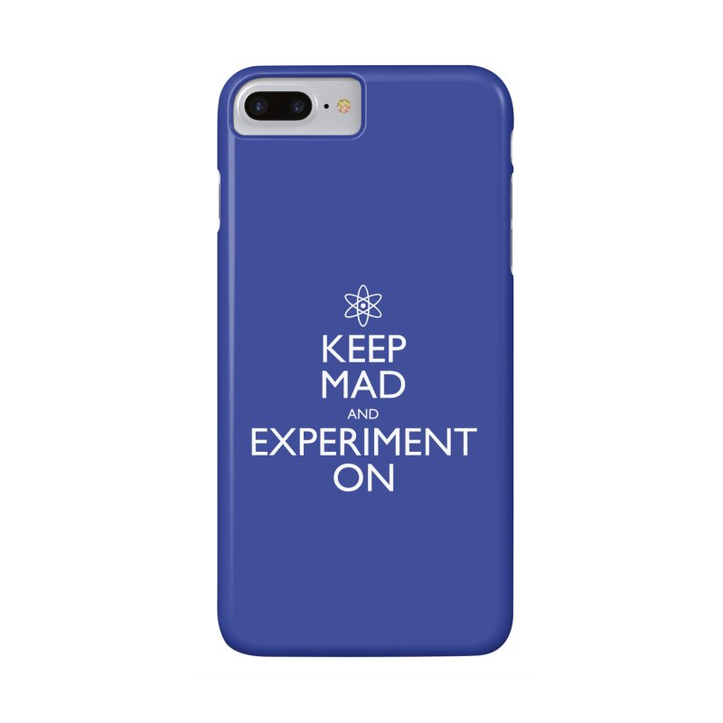 Keep Mad and Experiment On Accessories Phone Case by Robyriker Designs - Elishka Jepson