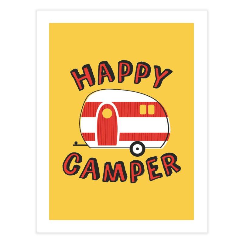Happy Camper Home Fine Art Print by Robyriker Designs - Elishka Jepson
