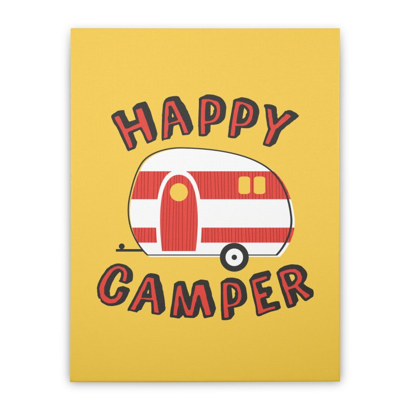 Happy Camper Home Stretched Canvas by Robyriker Designs - Elishka Jepson