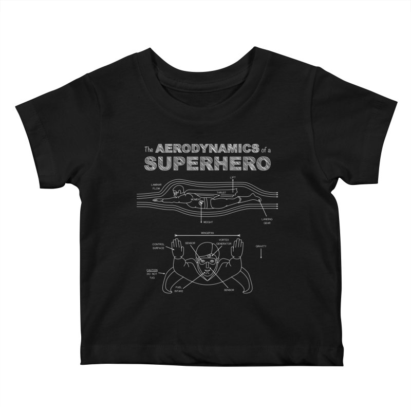 The Aerodynamics of a Superhero Kids Baby T-Shirt by Robyriker Designs - Elishka Jepson