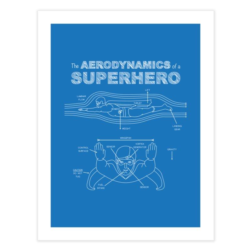 The Aerodynamics of a Superhero Home Fine Art Print by Robyriker Designs - Elishka Jepson