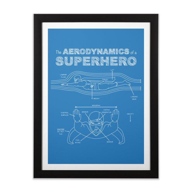 The Aerodynamics of a Superhero Home Framed Fine Art Print by Robyriker Designs - Elishka Jepson