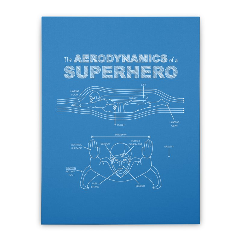The Aerodynamics of a Superhero Home Stretched Canvas by Robyriker Designs - Elishka Jepson