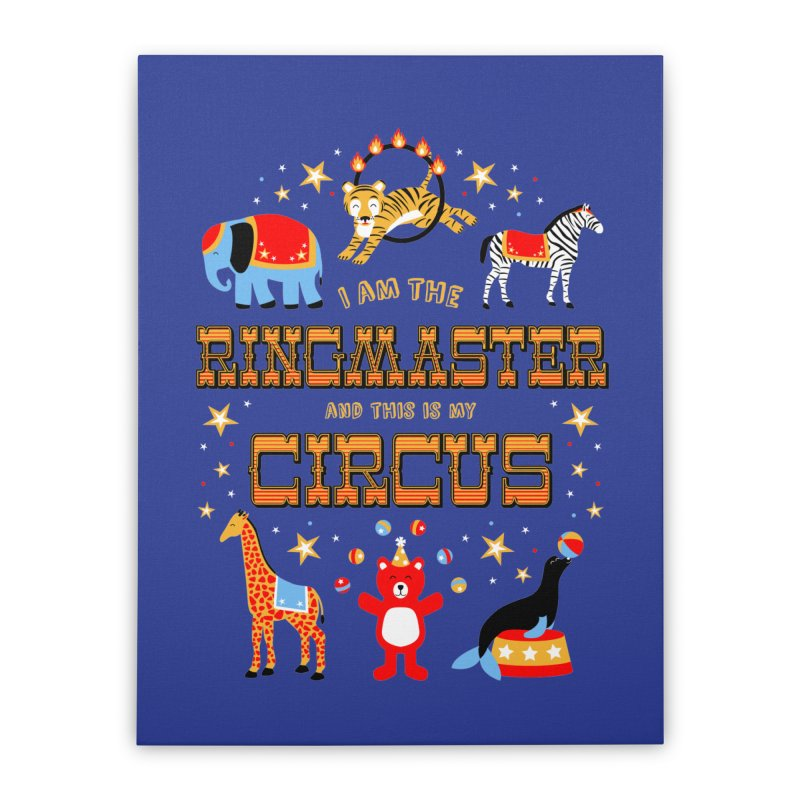 Ringmaster of the Circus Home Stretched Canvas by Robyriker Designs - Elishka Jepson