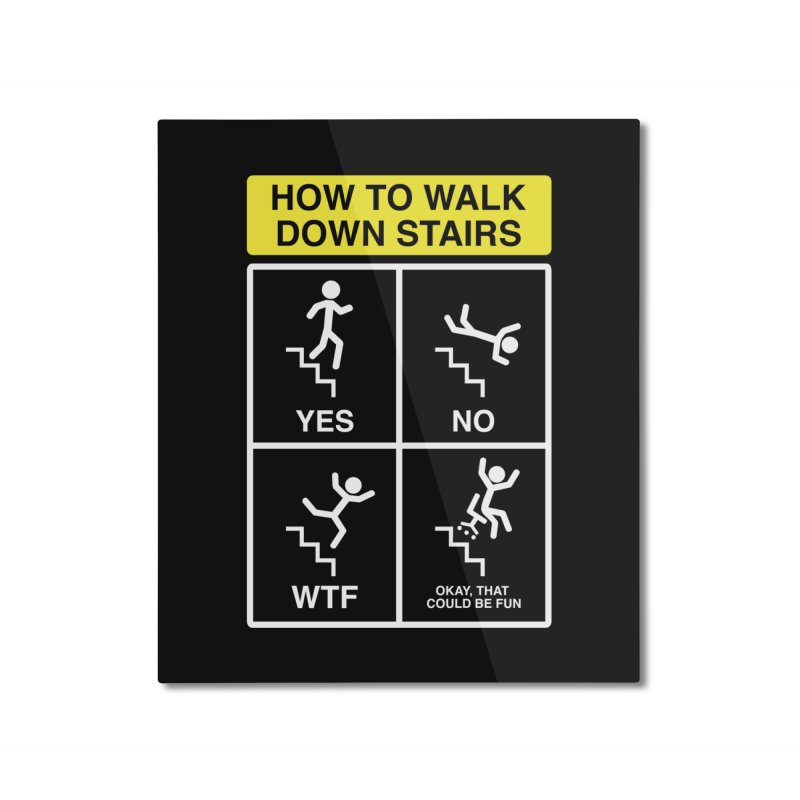 How to Walk Down Stairs Home Mounted Aluminum Print by Robyriker Designs - Elishka Jepson