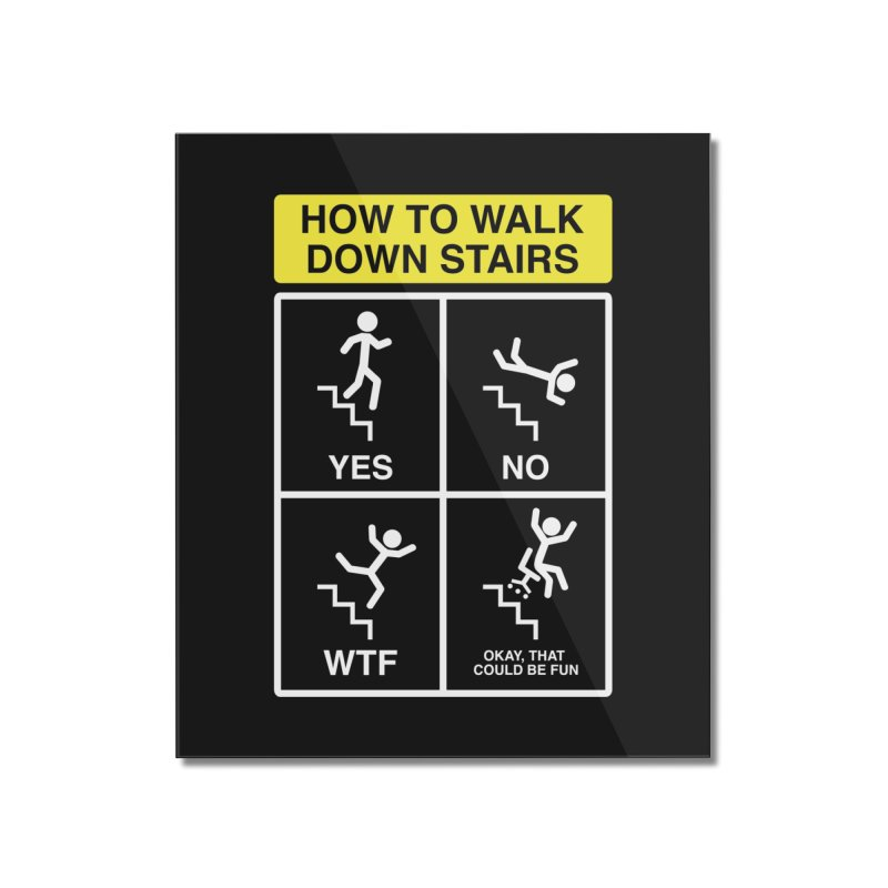 How to Walk Down Stairs Home Mounted Acrylic Print by Robyriker Designs - Elishka Jepson