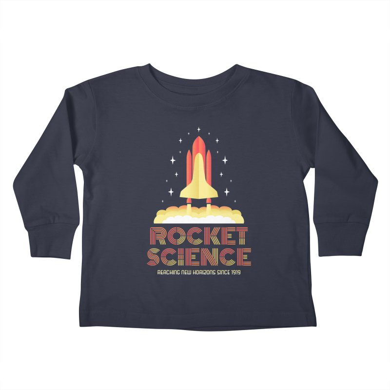 Rocket Science Kids Toddler Longsleeve T-Shirt by Robyriker Designs - Elishka Jepson