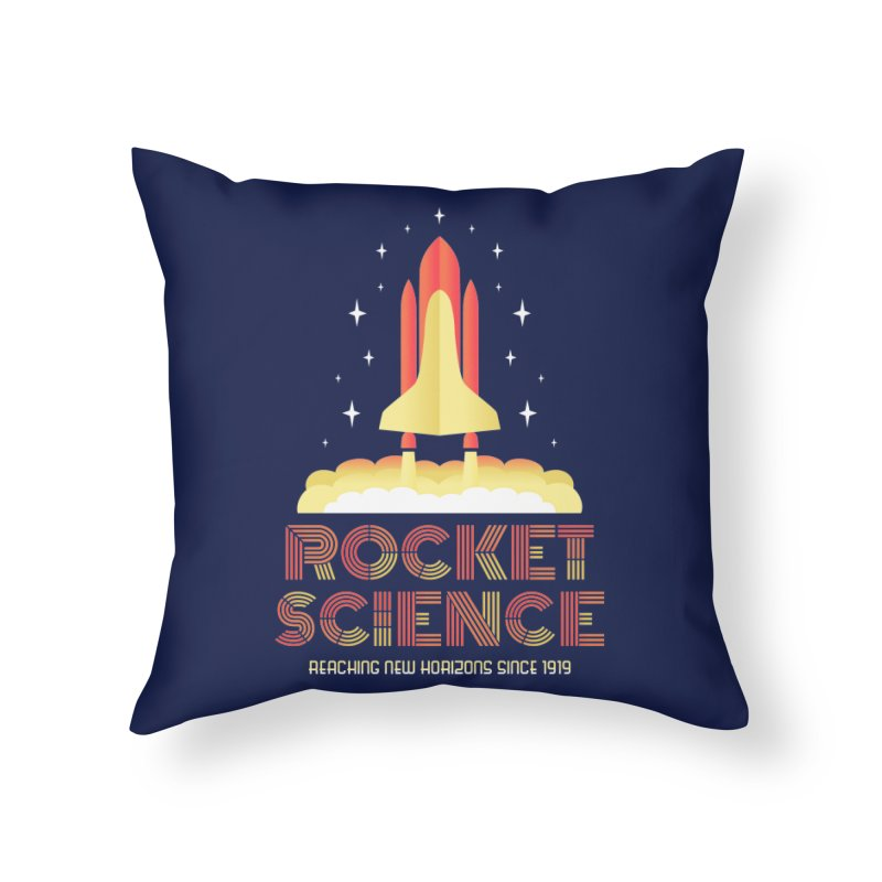 Rocket Science Home Throw Pillow by Robyriker Designs - Elishka Jepson