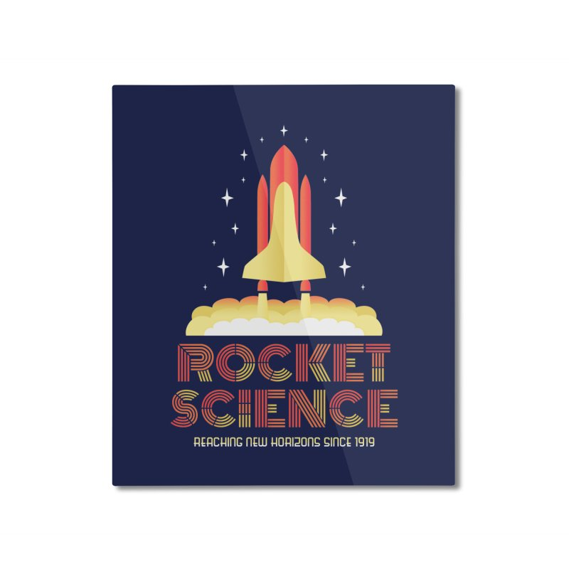 Rocket Science Home Mounted Aluminum Print by Robyriker Designs - Elishka Jepson
