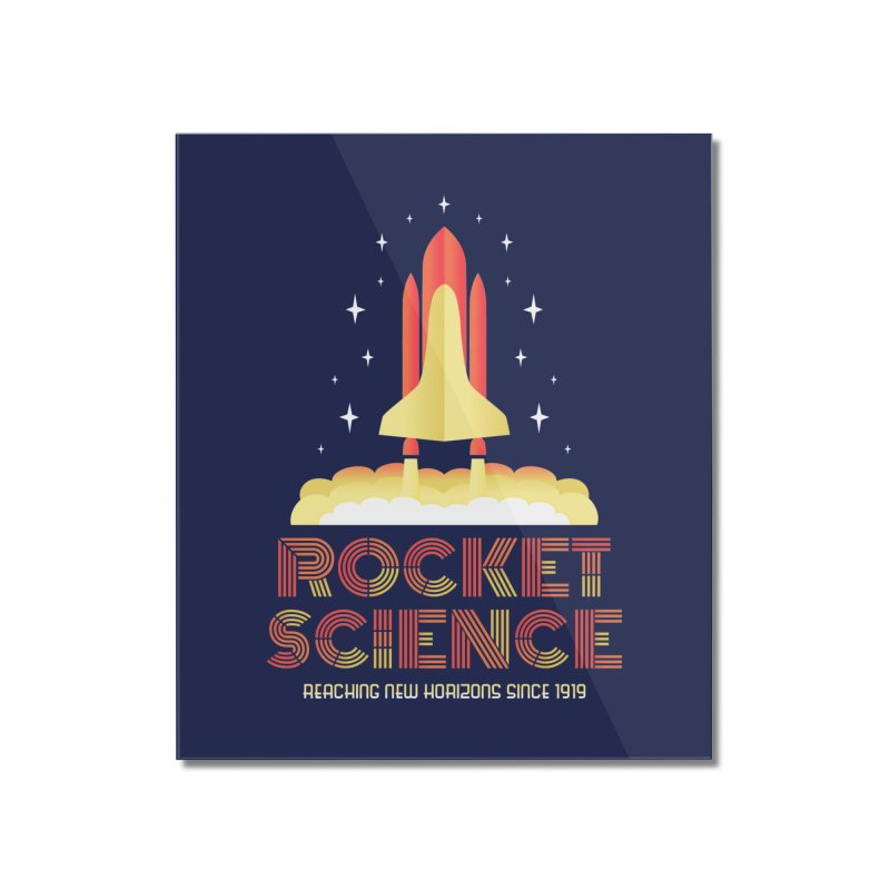 Rocket Science Home Mounted Acrylic Print by Robyriker Designs - Elishka Jepson