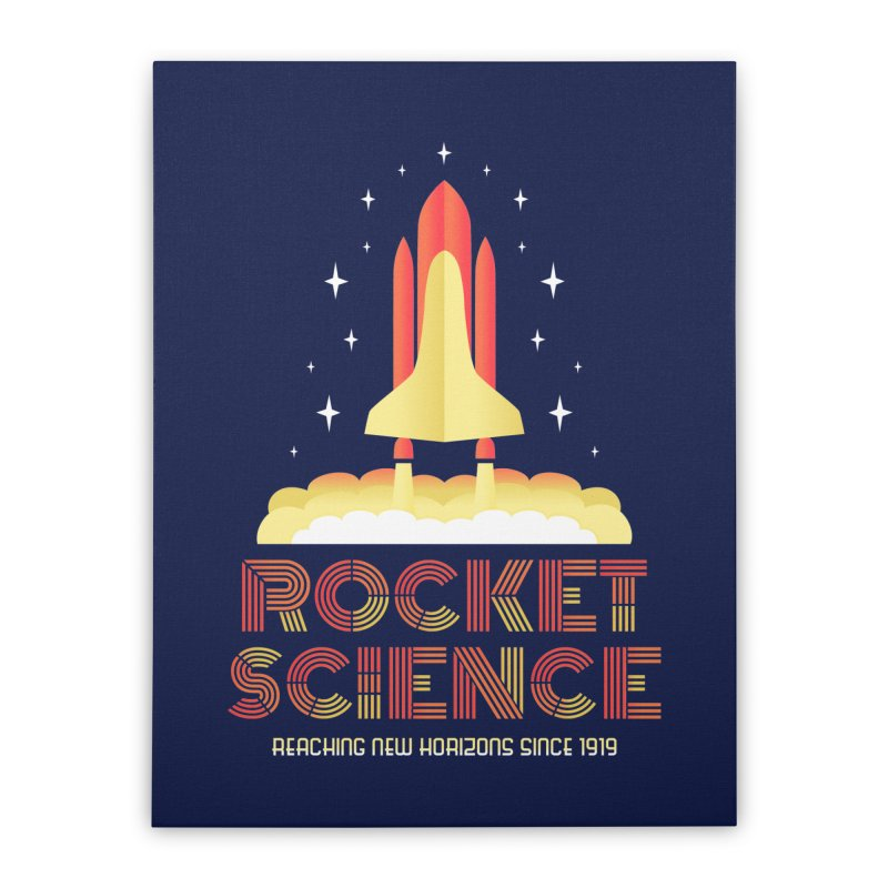 Rocket Science Home Stretched Canvas by Robyriker Designs - Elishka Jepson