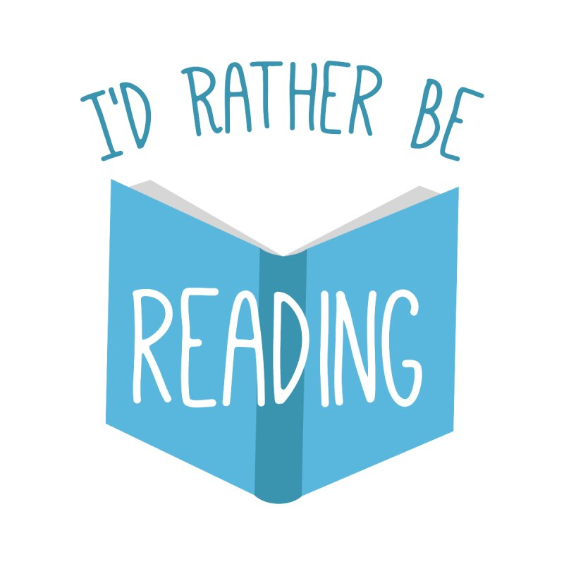 I'd Rather Be Reading by Robyriker Designs - Elishka Jepson