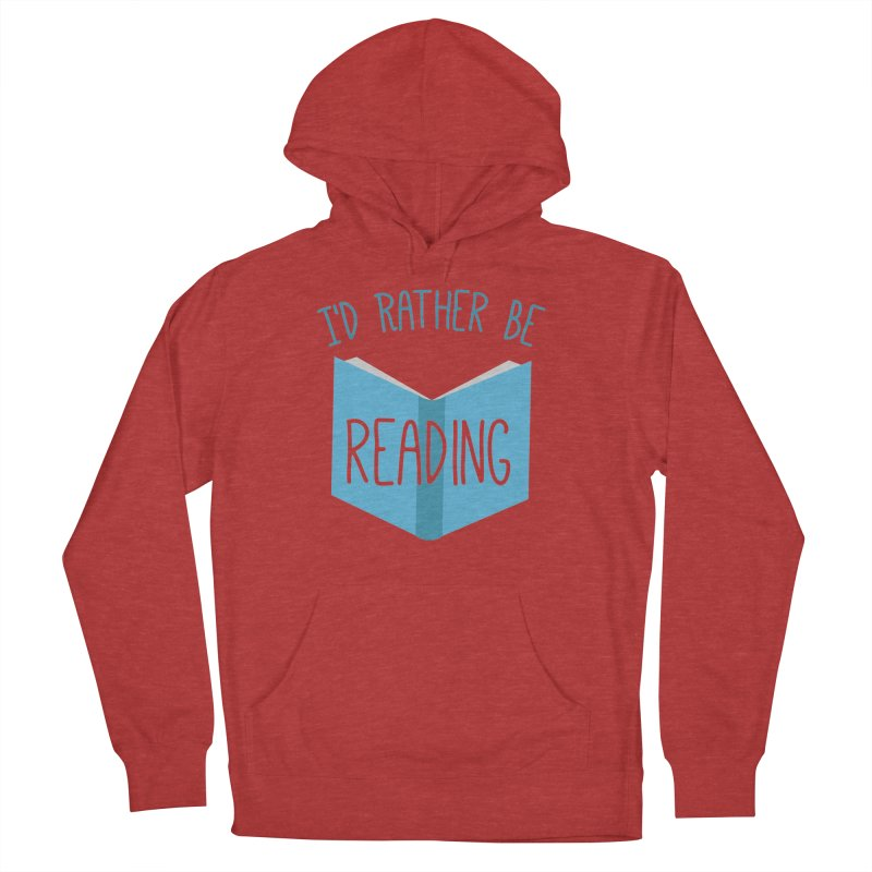 I'd Rather Be Reading Men's Pullover Hoody by Robyriker Designs - Elishka Jepson