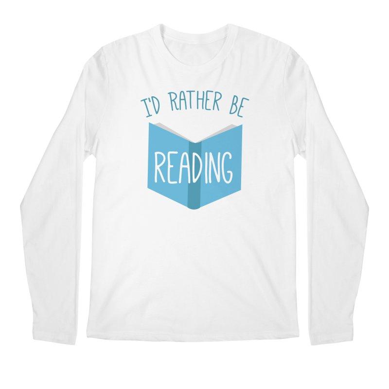 I'd Rather Be Reading Men's Longsleeve T-Shirt by Robyriker Designs - Elishka Jepson