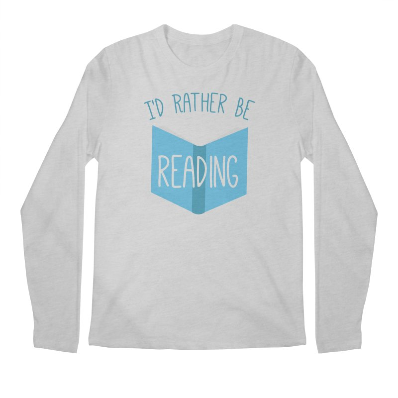 I'd Rather Be Reading Men's Longsleeve T-Shirt by Robyriker Designs - Elishka Jepson
