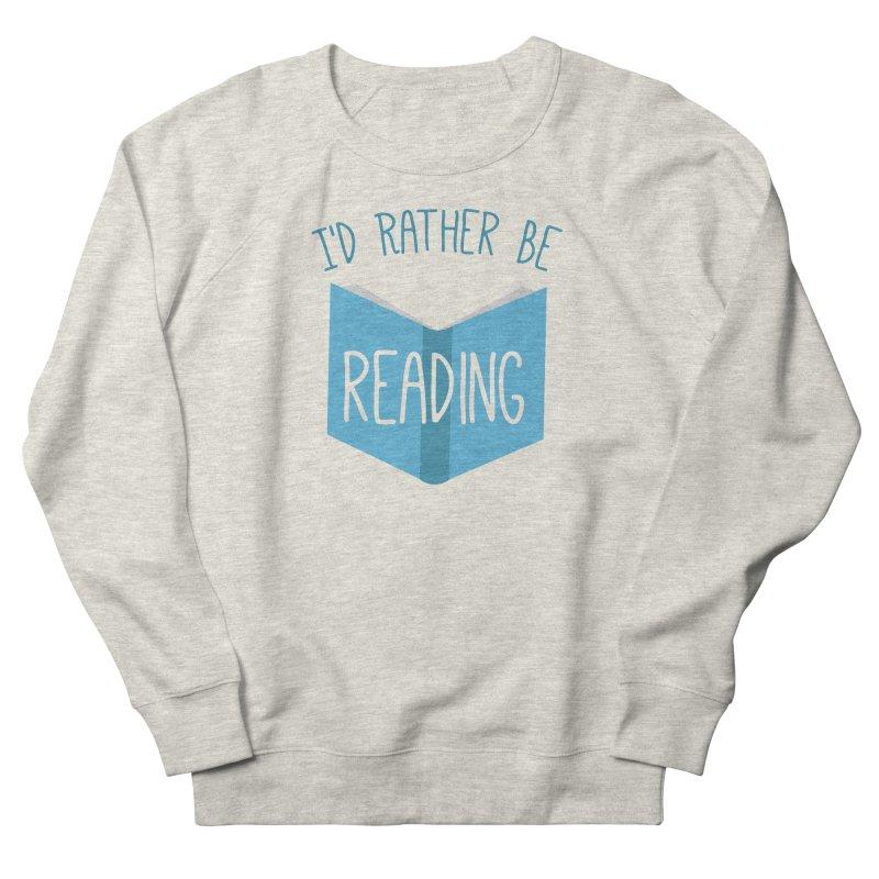 I'd Rather Be Reading Women's Sweatshirt by Robyriker Designs - Elishka Jepson
