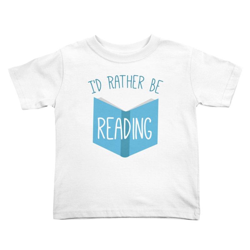 I'd Rather Be Reading Kids Toddler T-Shirt by Robyriker Designs - Elishka Jepson