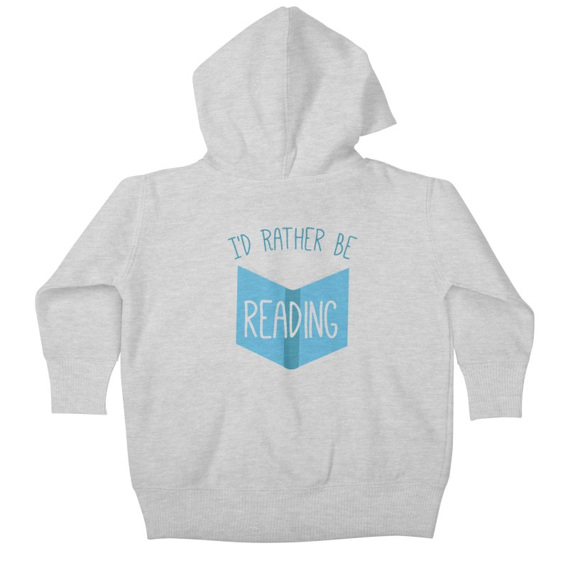I'd Rather Be Reading Kids Baby Zip-Up Hoody by Robyriker Designs - Elishka Jepson