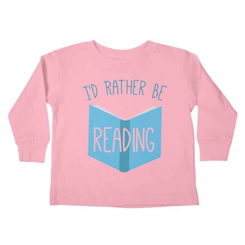I'd Rather Be Reading Kids Toddler Longsleeve T-Shirt by Robyriker Designs - Elishka Jepson